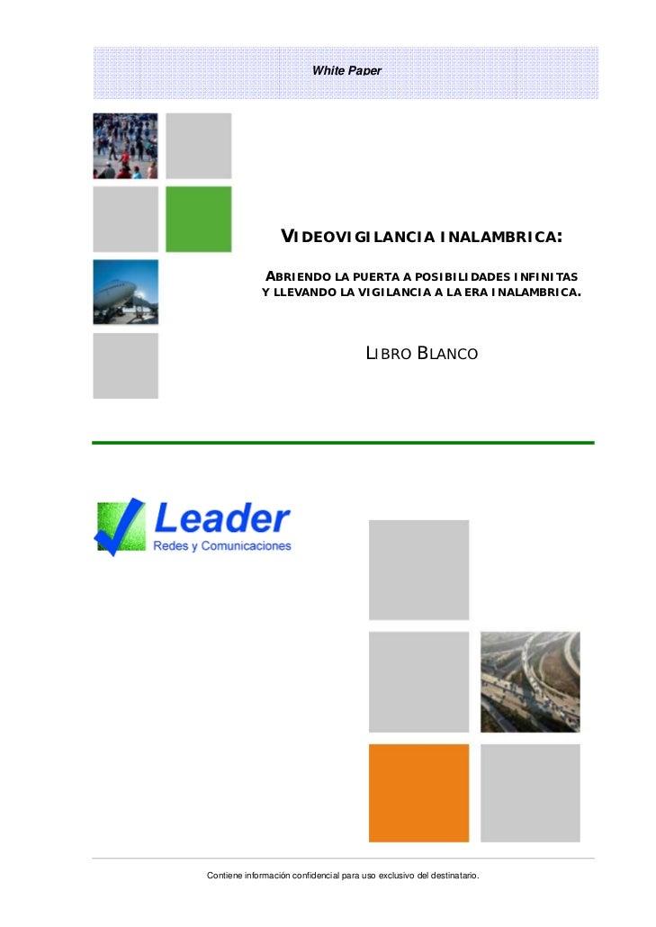White Paper                  VIDEOVIGILANCIA INALAMBRICA:              ABRIENDO LA PUERTA A POSIBILIDADES INFINITAS       ...