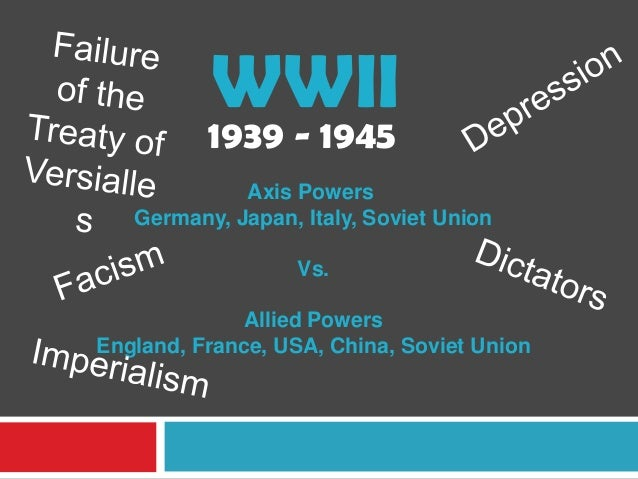 WWII          1939 - 1945             Axis Powers   Germany, Japan, Italy, Soviet Union                  Vs.              ...