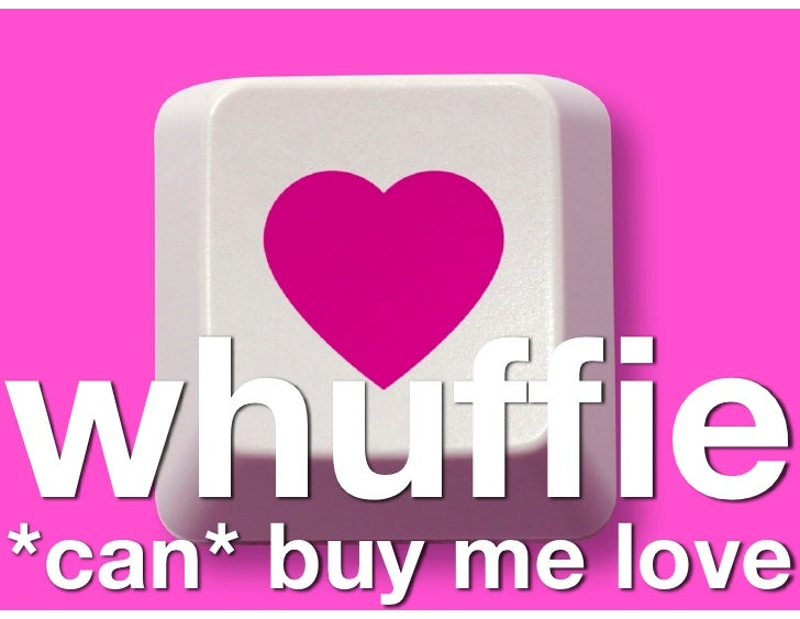 whuffie *can* buy me love