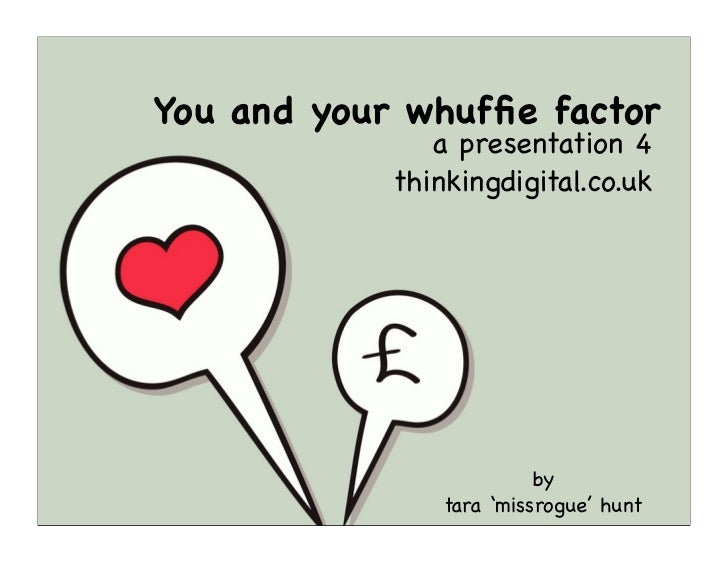 You and your whuffie factor                a presentation 4             thinkingdigital.co.uk                              ...
