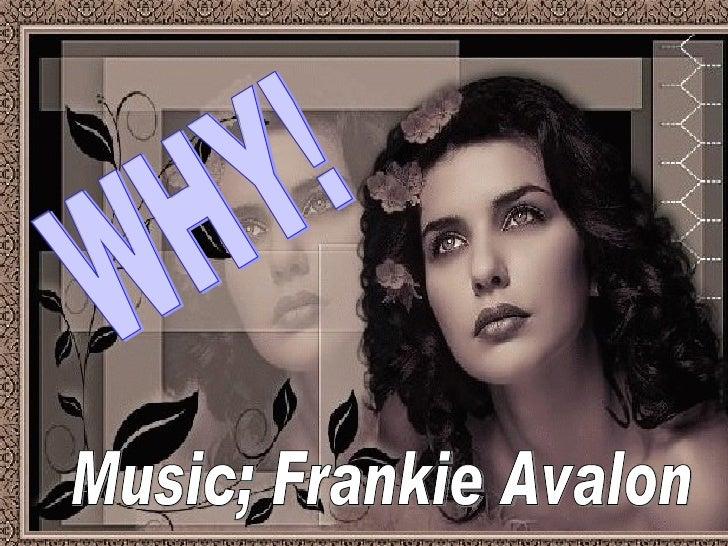 WHY! Music; Frankie Avalon
