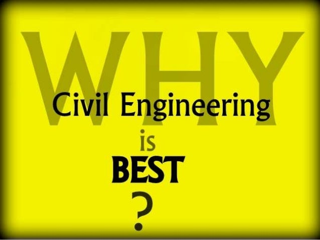Why Civil Engineering is Best
