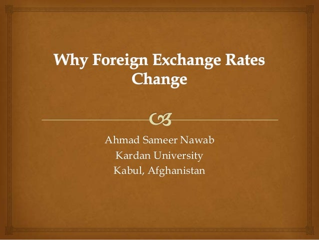 Why foreign exchange rates change