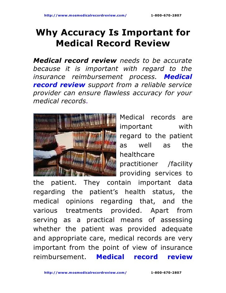 http://www.mosmedicalrecordreview.com/   1-800-670-2807Why Accuracy Is Important for   Medical Record ReviewMedical record...