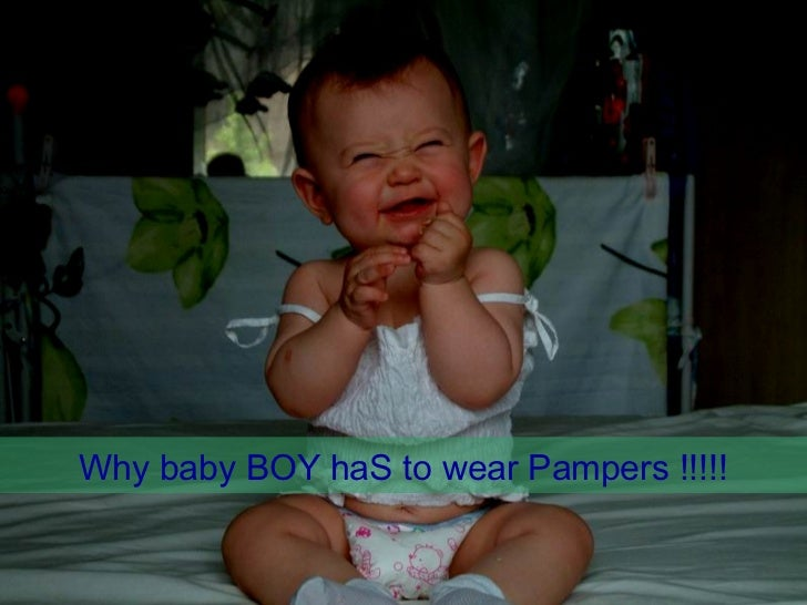 Why baby BOY haS to wear Pampers