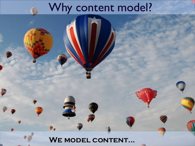 We model content... Why content model?