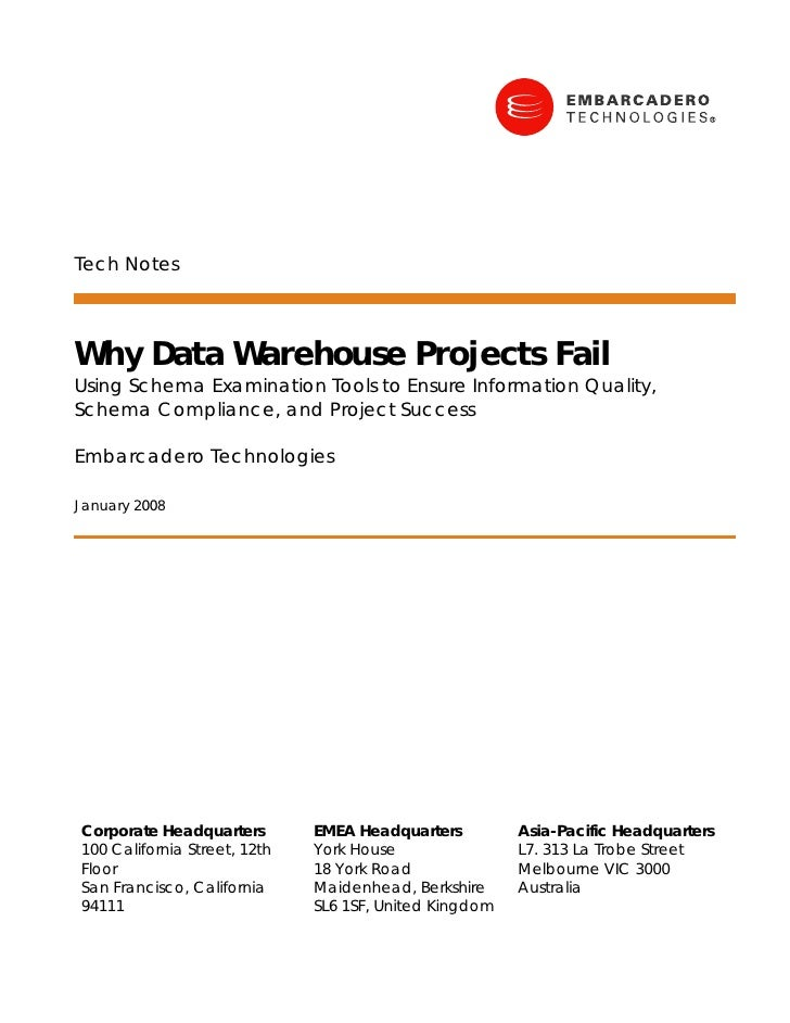 Tech Notes    Why Data Warehouse Projects Fail Using Schema Examination Tools to Ensure Information Quality, Schema Compli...