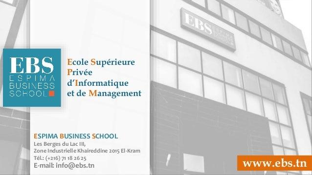 company logo & name ESPIMA BUSINESS SCHOOL Les Berges du Lac III, Zone Industrielle Khaireddine 2015 El-Kram Tél.: (+216) ...