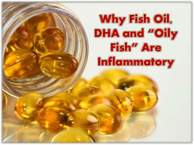 why fish oil dha and oily fish are inflammatory