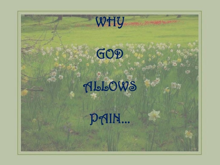Why God Allows Pain...