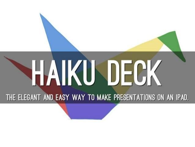Why Haiku Deck?