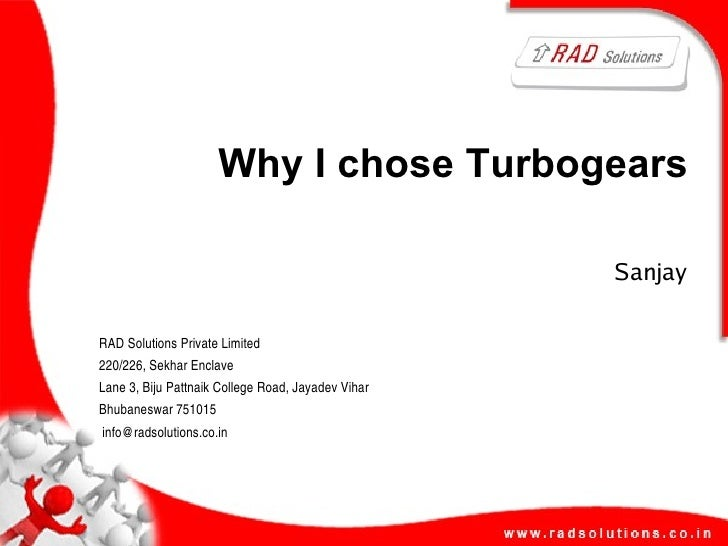 Why I chose Turbogears                                                      Sanjay  RADSolutionsPrivateLimited 220/226,...