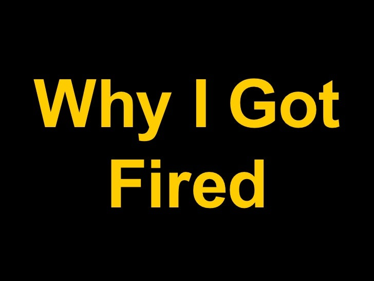 Why I Got Fired