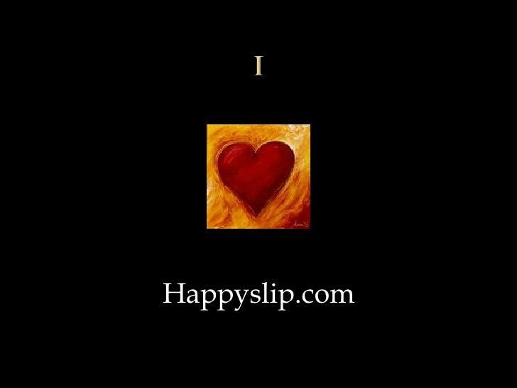 Why I Love Happyslip