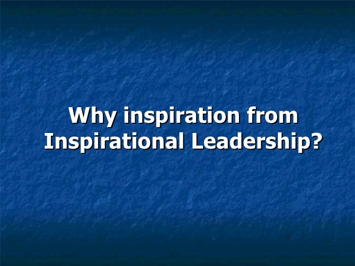 Why inspiration from Inspirational Leadership?