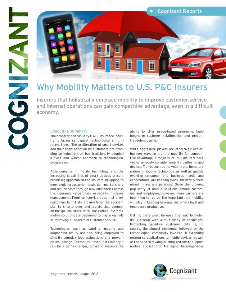 •	 Cognizant ReportsWhy Mobility Matters to U.S. P&C InsurersInsurers that holistically embrace mobility to improve custom...