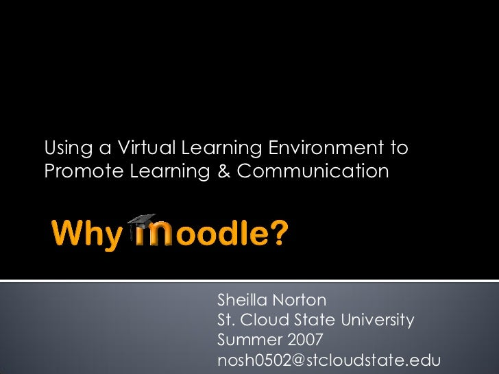 Using a Virtual Learning Environment to Promote Learning & Communication                       Sheilla Norton             ...
