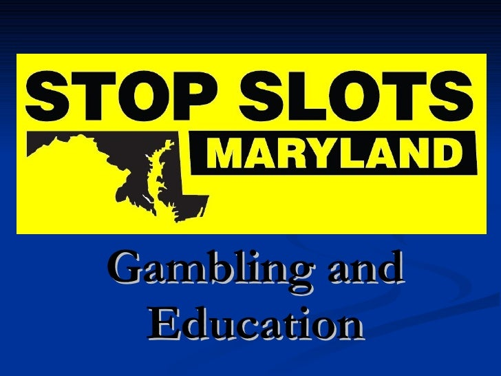 Why Oppose Slots In Maryland