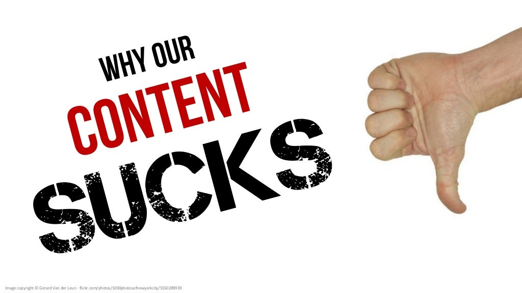 Why Our Content SUCKS. And How To Make It BETTER!