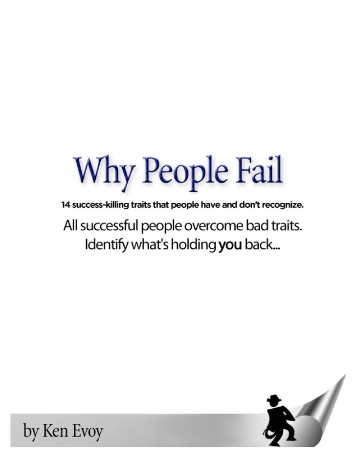 Why People Fail                  This booklet is dedicated to those who arrive here                     ready to ask thems...