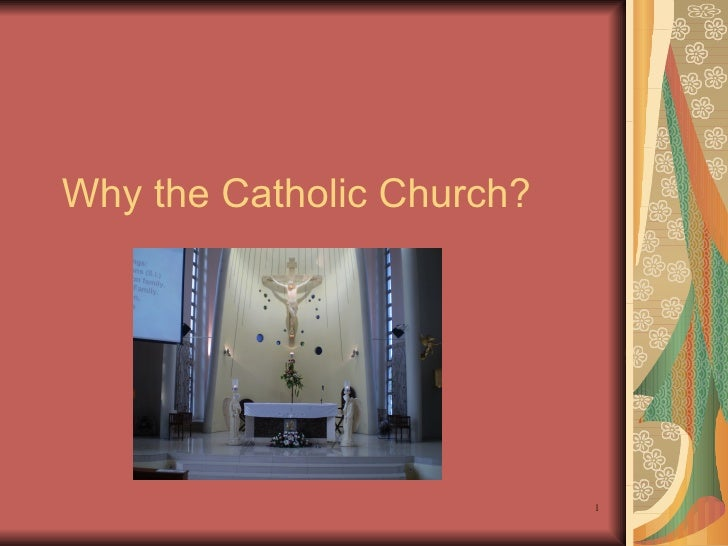 Why The Catholic Church