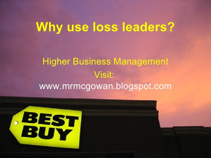 Why Use Loss Leaders - Higher Business Management - Marketing