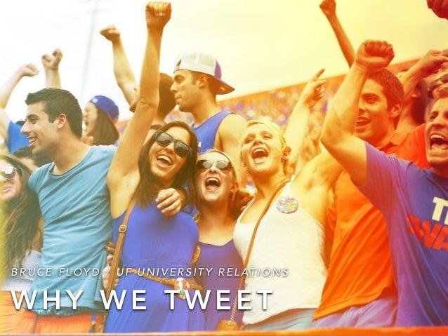 Why We Tweet - University of Florida