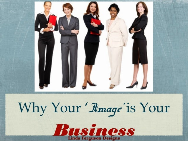 Why Your 'Image' is Your  Business Linda Ferguson Designs
