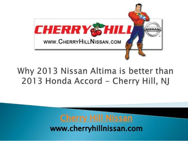 Why 2013 Nissan Altima is better than 2013 Honda Accord - Cherry Hill, NJ