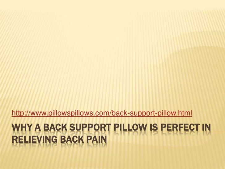 Why A Back Support Pillow Is Perfect