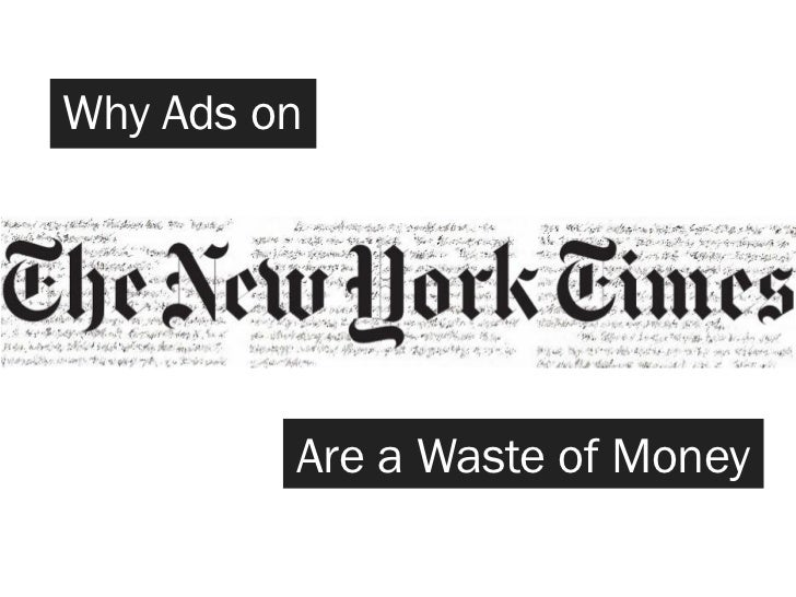 Why ads on The New York Times are a waste of money
