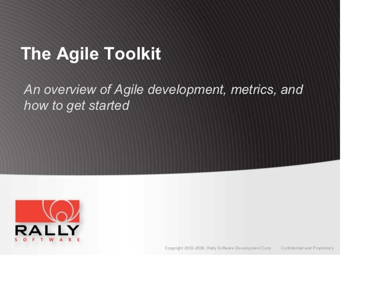 The Agile ToolkitAn overview of Agile development, metrics, andhow to get started                       Copyright 2003-200...