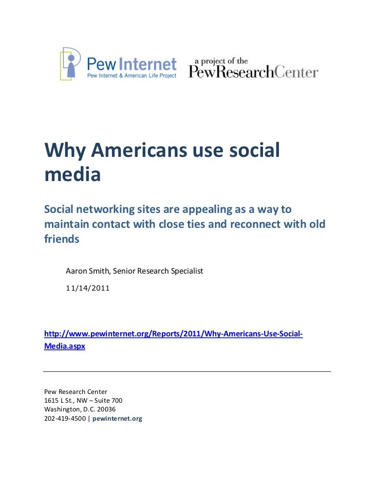 Why Americans use socialmediaSocial networking sites are appealing as a way tomaintain contact with close ties and reconne...