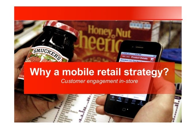 Why a mobile retail strategy? Customer engagement in-store  A N D R E A P U E R A R I @pueand