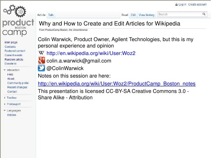 Why and How to Create and Edit Articles for WikipediaFrom ProductCamp Boston, the UnconferenceColin Warwick, Product Owner...