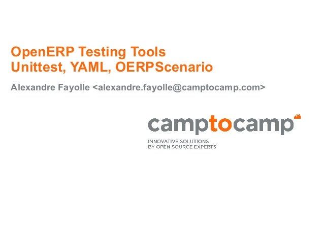 Why and how to develop OpenERP test scenarios (in python and using OERPScenario), Alexandre Fayolle, Camptocamp