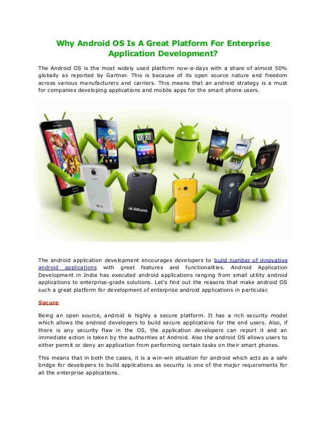 Why Android OS Is A Great Platform For Enterprise Application Development? The Android OS is the most widely used platform...