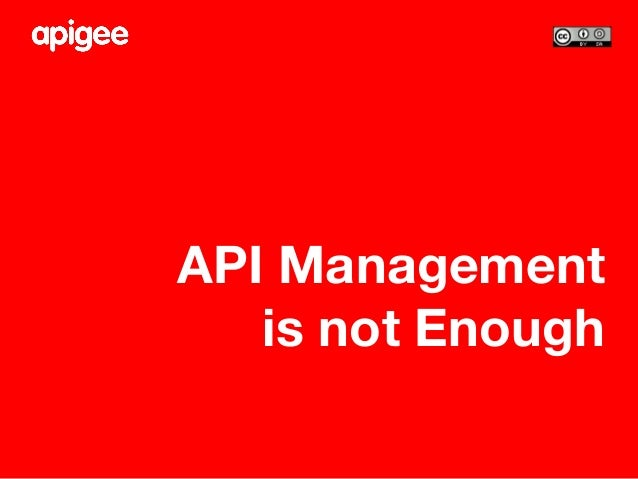 Why API Management is Not Enough