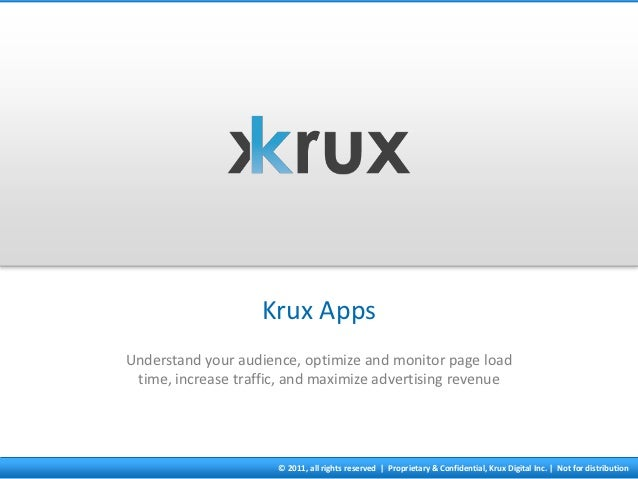 Krux AppsUnderstand your audience, optimize and monitor page load time, increase traffic, and maximize advertising revenue...