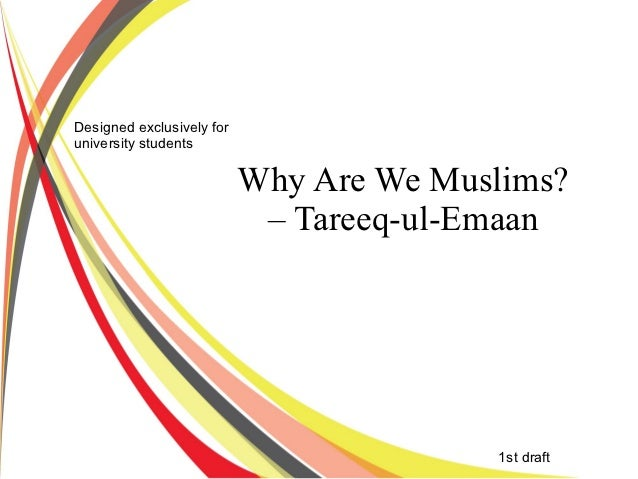 Designed exclusively foruniversity students                           Why Are We Muslims?                            – Tar...