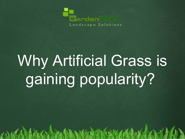 Why artificial grass is gaining popularity?