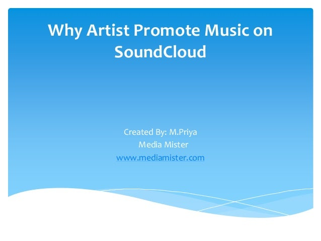 Why artist promote music on sound cloud