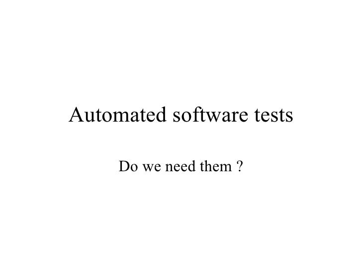 Automated software tests Do we need them ?