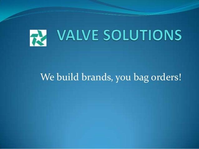 We build brands, you bag orders!