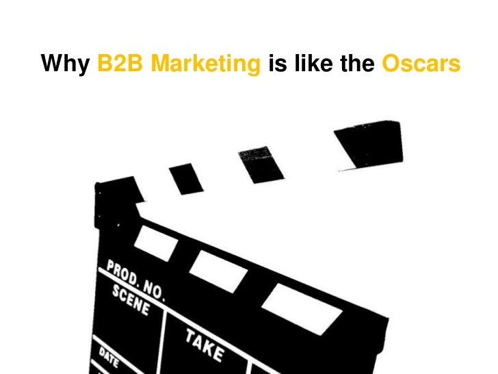 Why b2 b marketing is like the oscars