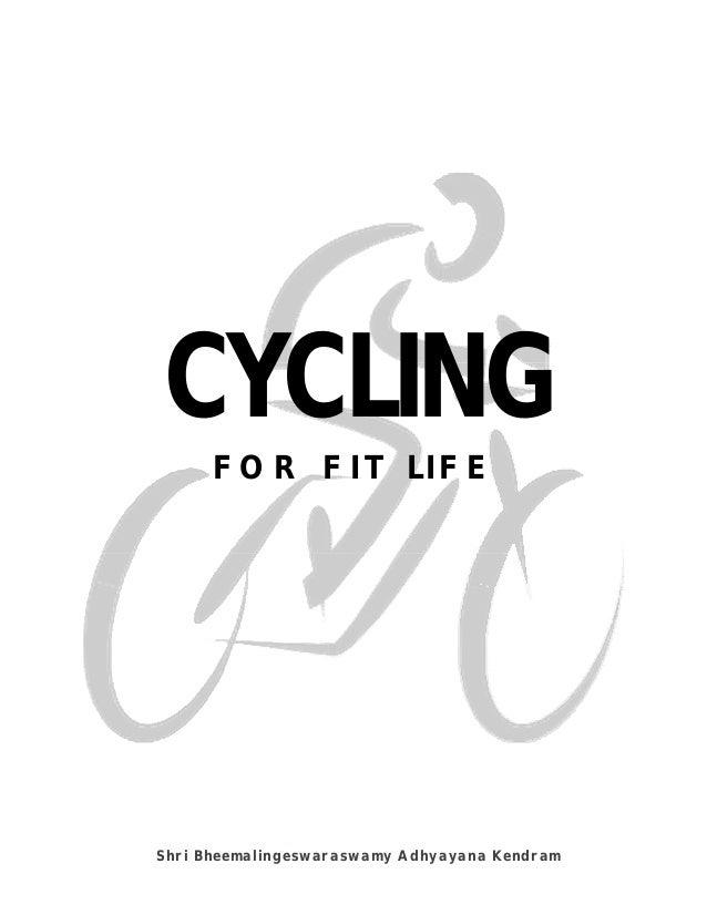 CYCLING FOR FIT LIFE  Shri Bheemalingeswaraswamy Adhyayana Kendram www.shribheemalingeswaraswamy.org  Shri Bheemalingeswar...