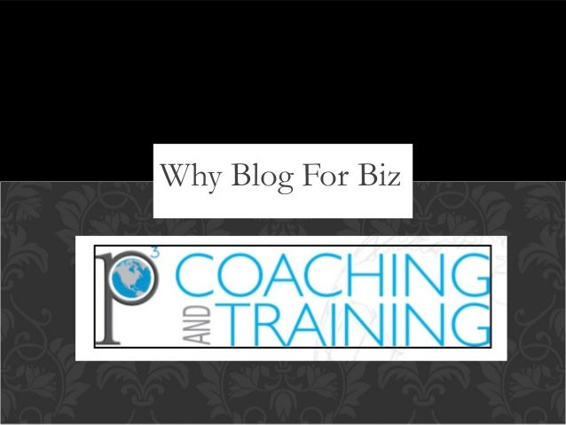 Why Blog for Biz