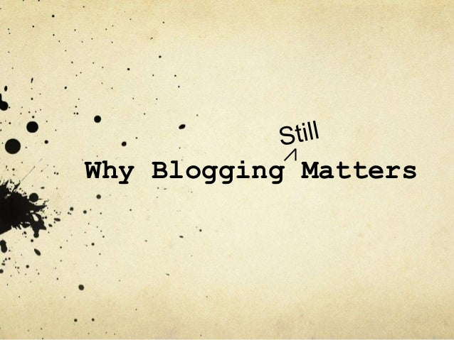 Why Blogging Matters