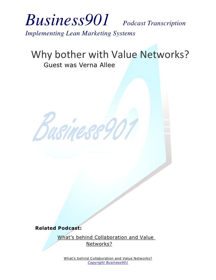 Business901                    Podcast TranscriptionImplementing Lean Marketing Systems Why bother with Value Networks?   ...