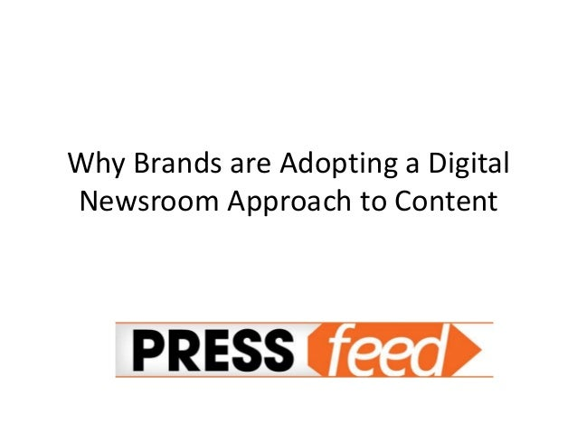 Why Brands are Adopting a Digital Newsroom Approach to Content